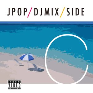 JPOP DJ MIX/SIDE C by V I D E O