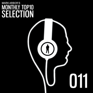 Mark Arbor' Monthly Top10 Selection Ep011