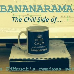 The Chill Side of BANANARAMA (a DjMauch's remixes set)