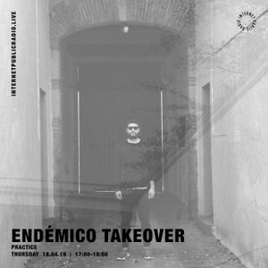 Endémico Takeover: Practice - 18th April 2019