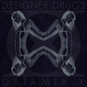 Designer Drugs – DATAMIX X