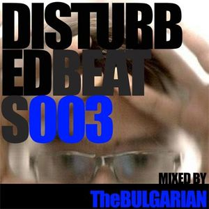 Disturbed Beats 003 - Mixed by The Bulgarian