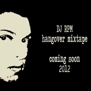 DJ RPM- HANGOVER MIXTAPE 2012 !!! 60 MINUTES CLUBMIX