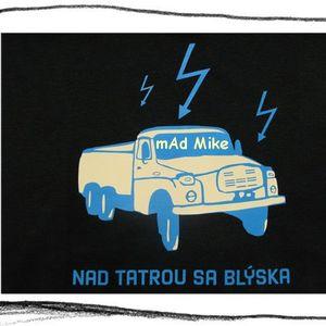mAd Mike - Nad Tatrou sa blyska
