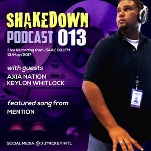 SHAKEDOWN PODCAST 013 with Axia Nation & Keylon Whitlock | downloads in description