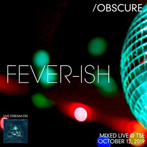 Fever-ish --- [Mixed Live @ TSE - October 12, 1975... I mean, 2019 :]