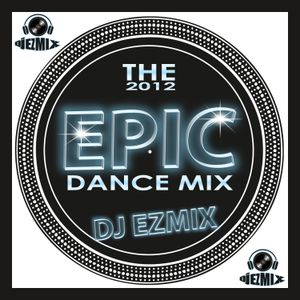 The Epic Dance Mix 2012