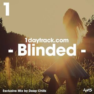 Exclusive Mix #43 | Deep Chills - Blinded | 1daytrack.com