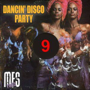 MFSRadio Presents Dancin' Disco Party #9