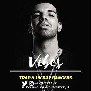 VIBES 02 TRAP/UK RAP BY MISTER S