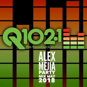 Q102 Mix final Set by Alex Mejia by Dj Alex Mejia | Mixcloud