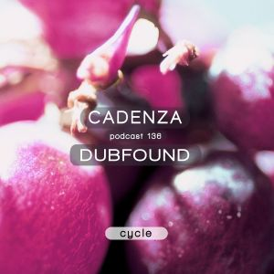 Cadenza Podcast | 136 - Dubfound (Cycle)