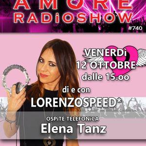LORENZOSPEED* presents AMORE Radio Show 740 Venerdi 12 Ottobre 2018 with ELENA TANZ