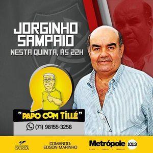 PAPO COM TILLE - JORGINHO SAMPAIO - 08-09-16