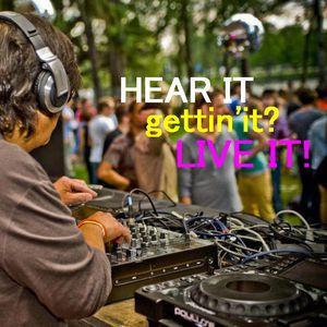 HEAR IT.....gettin' it?  LIVE IT !