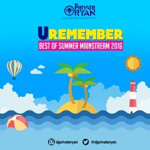 Private Ryan Presents Uremember Best of Summer Mainstream 2016