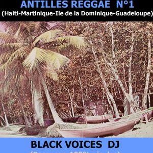 ANTILLES  REGGAE n°1 années 70 sélection 100% vinyles BY  BLACK VOICES  (Besançon)