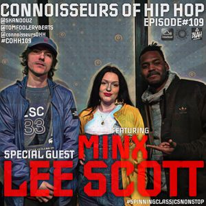 Connoisseurs Of Hip Hop Episode109 Minx / Lee Scott