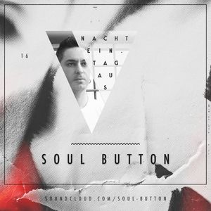 Soul Button - NachtEin.TagAus [Podcast 16]