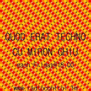 Quod Erat Techno #4 by Miron Ghiu