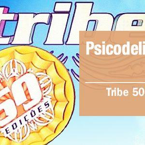 Psicodeliacast #008 - Tribe 50 Edições