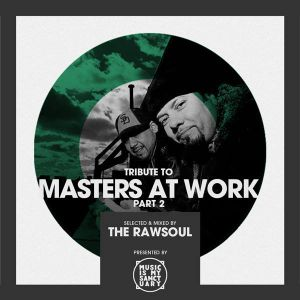 Tribute to Masters At Work (Pt. 2) - Mixed & Selected by The RawSoul