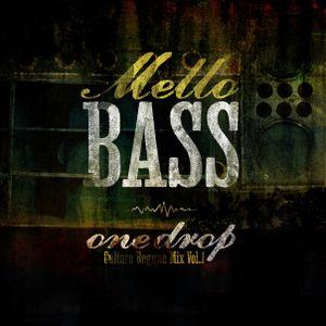 MeLLo BaSs (One Drop {Culture} Reggae Mix Vol.1)