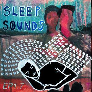 Sleep Sounds EP1.7