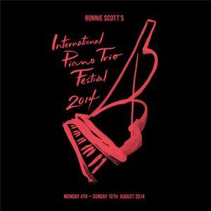 The International Ronnie Scott's Radio Show Piano Trio Festival Special