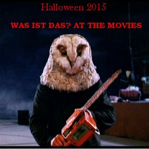Was Ist Das? At The Movies: Halloween 2015