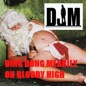 Ding Dong Merrily on Bloody high