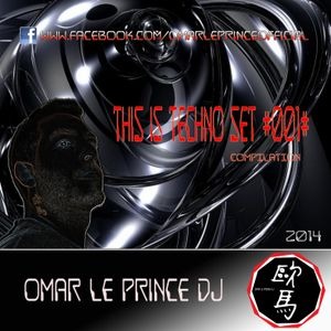 This is TECHNO Set #001# (COMPILATION) by OMAR LE PRINCE