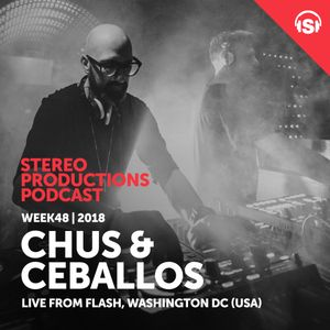 WEEK48_18  Chus & Ceballos Live from Flash, Washington D.C (USA)