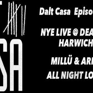 Dalt Casa - Episode VII, NYE Live in Harwich