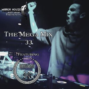 The Mega Mix 33 Featuring Boss Vass