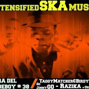 Intensified Ska Music # 38 Hora del Rudeboy Radio Show