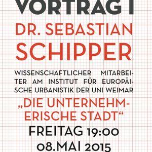 Vortrag 1: Unternehmerische Stadt, Dr. Sebastian Schipper