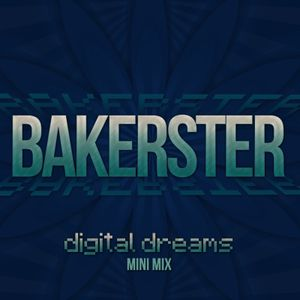 Bakerster - Digital Dreams Mini Mix