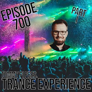 Trance Experience XXL - Episode 700 (16-02-2021) - Part 1