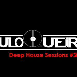 DeepHouse Sessions #2 - By Paulo Queiroz