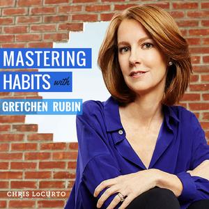 151: Mastering Habits with Gretchen Rubin