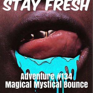 Adventure #134 Magical Mystical Bounce - Yuto - Cam Jones - Asoh Black - Def Manic - Kamaiyah