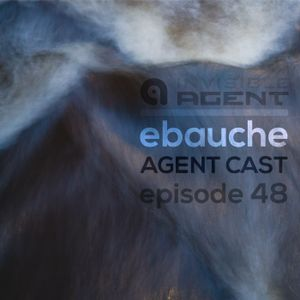Ebauche - Ambient mix at Swagger - AgentCast Episode 48