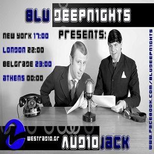 BluDeepNights on Westradio Vol.23 Aleksandar Savkovic and Audiojack