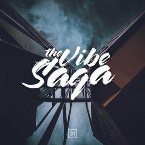 The Vibe Saga   Saga 31