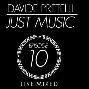 Just Music: Episode 10 (Live mix)