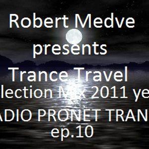 Robert Medve presents Trance Travel 03.11.2012  Selection mix 2011 year/RADIO PRONET TRANCE