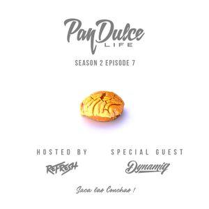 """The Pan Dulce Life"" With DJ Refresh - Season 2 Episode 7 feat. DJ Dynamiq"