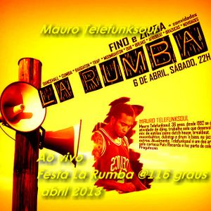 Mauro Telefunksoul ao vivo Festa La Rumba @116 graus abril 2013