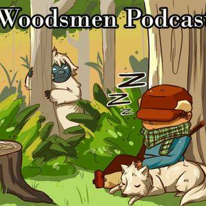 Woodsmen Episode 62